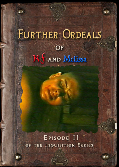 RF and the Inquisition 2: Further Ordeals of RF and Melissa